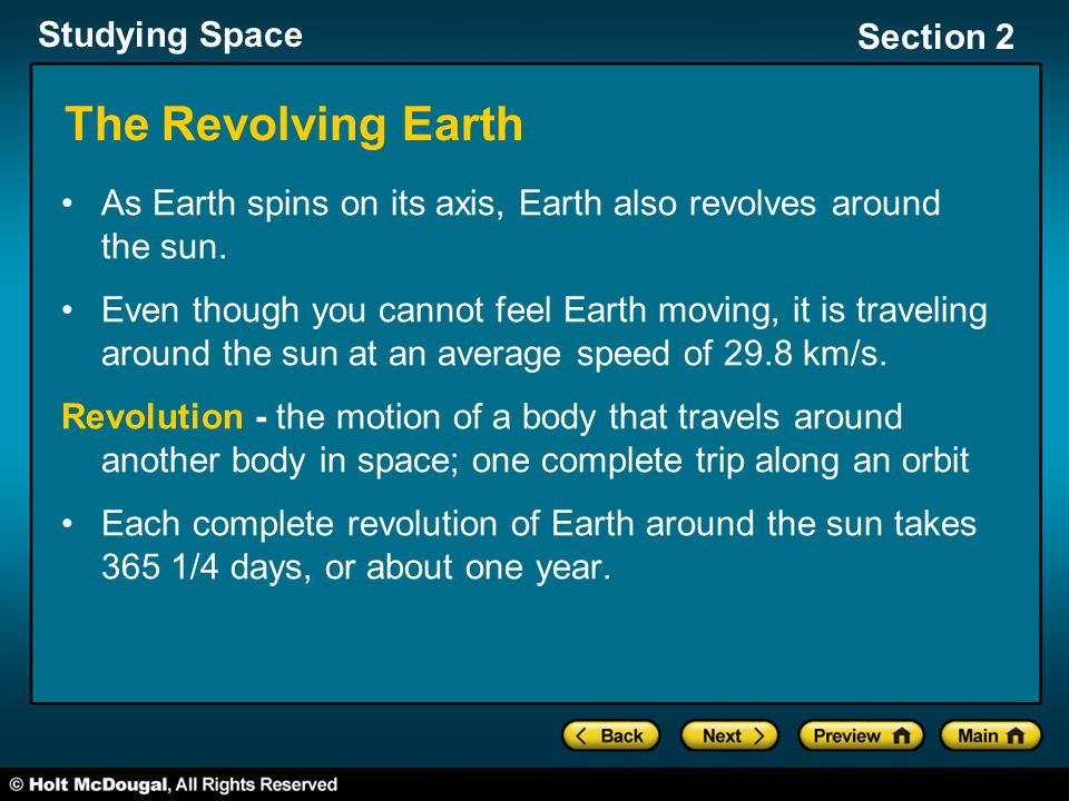 The Revolving Earth As Earth spins on its axis, Earth also revolves around the sun.