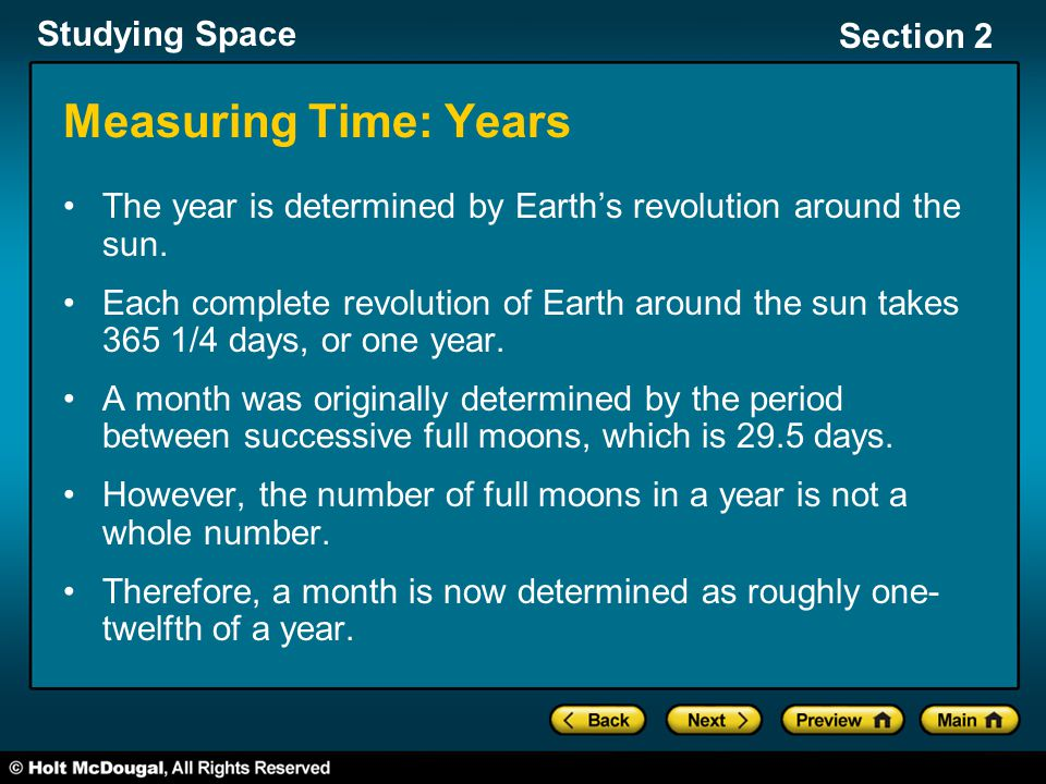 Measuring Time: Years The year is determined by Earth's revolution around the sun.