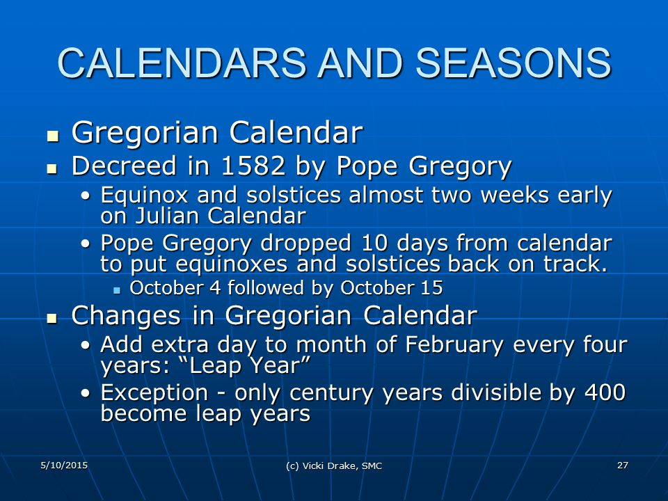 CALENDARS AND SEASONS Gregorian Calendar