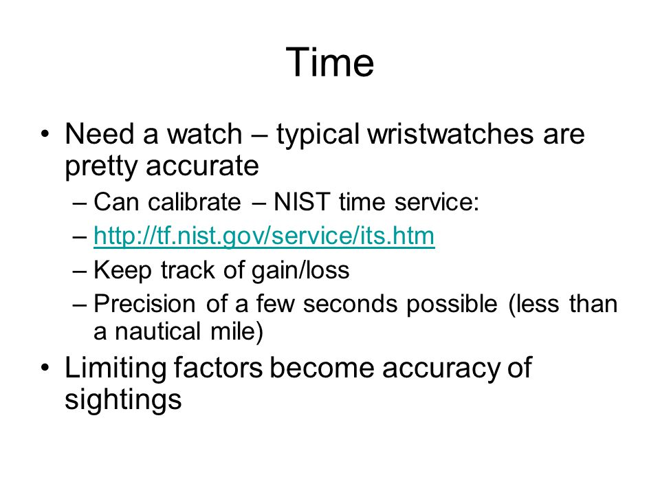 Time Need a watch – typical wristwatches are pretty accurate