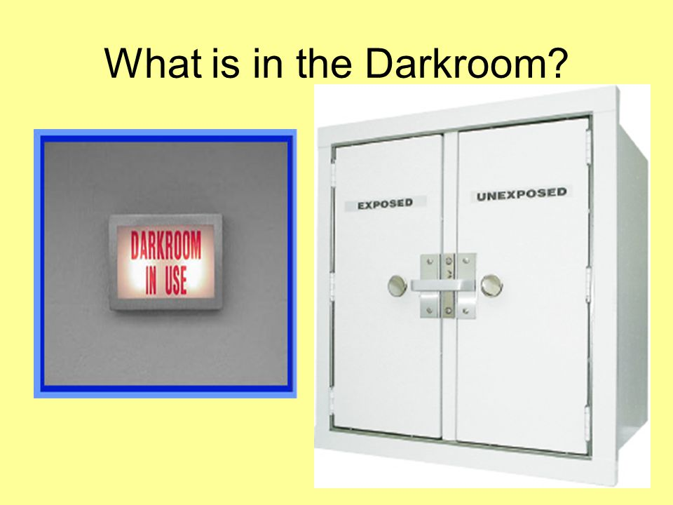 What is in the Darkroom