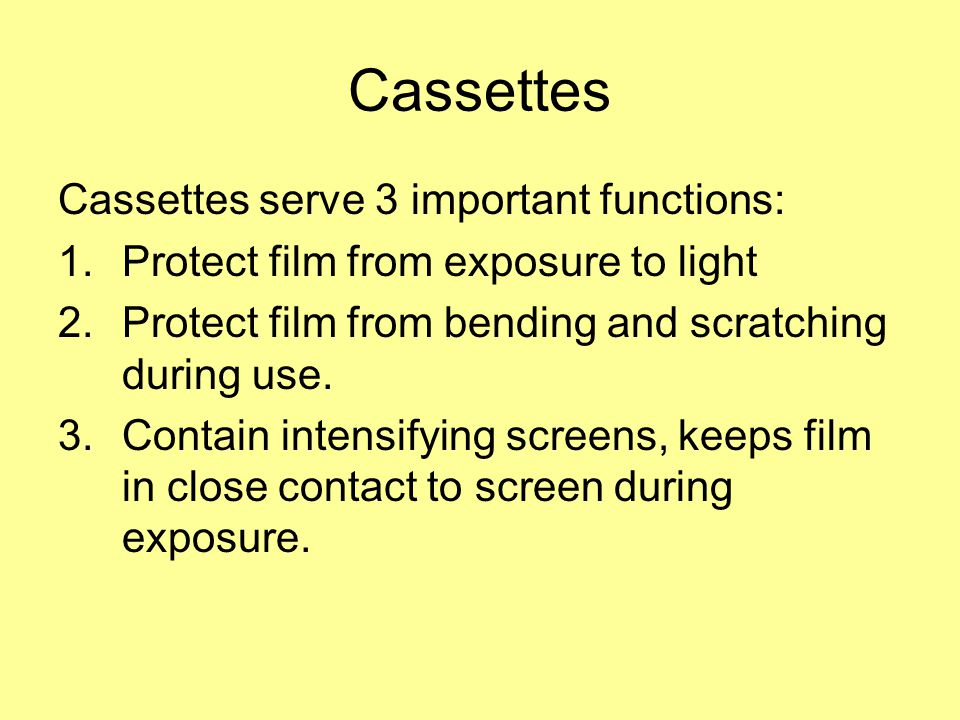 Cassettes Cassettes serve 3 important functions: