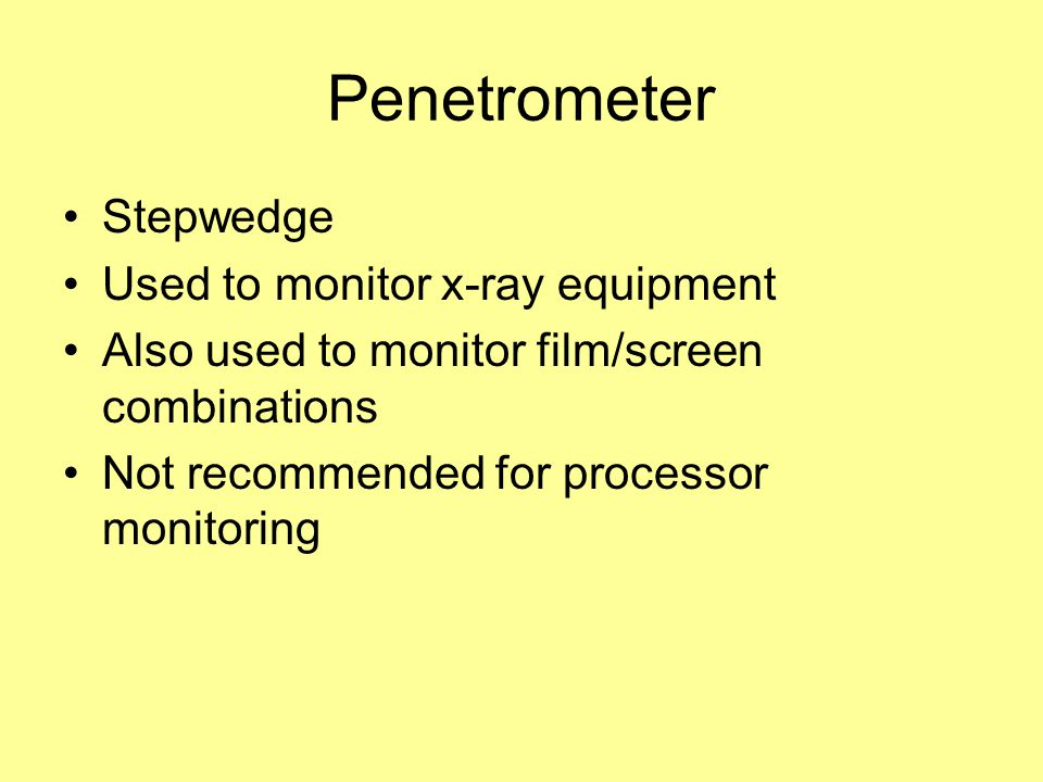 Penetrometer Stepwedge Used to monitor x-ray equipment