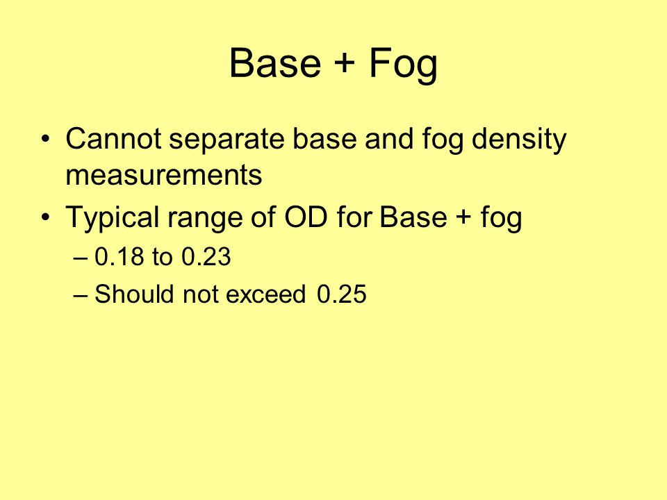 Base + Fog Cannot separate base and fog density measurements