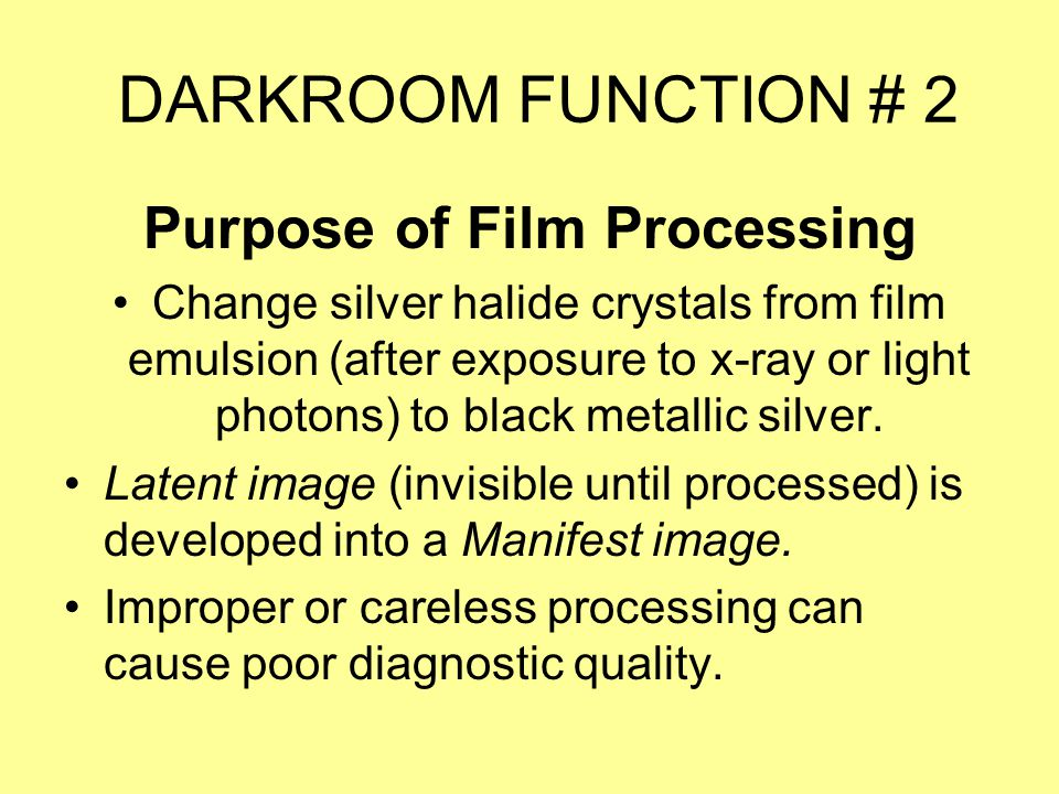 Purpose of Film Processing