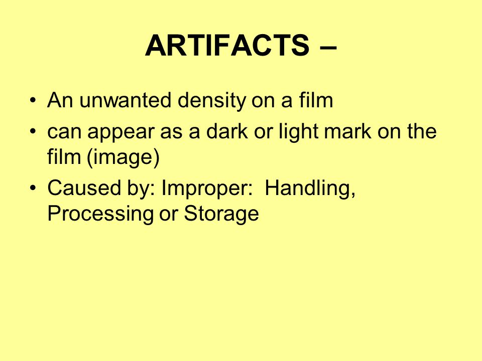 ARTIFACTS – An unwanted density on a film