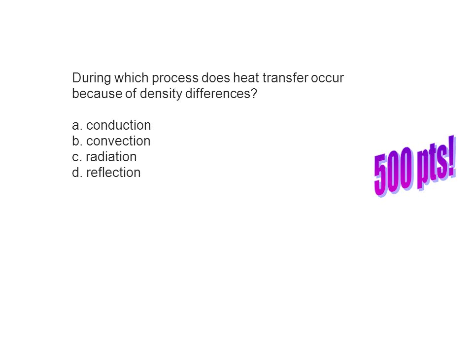 During which process does heat transfer occur because of density differences