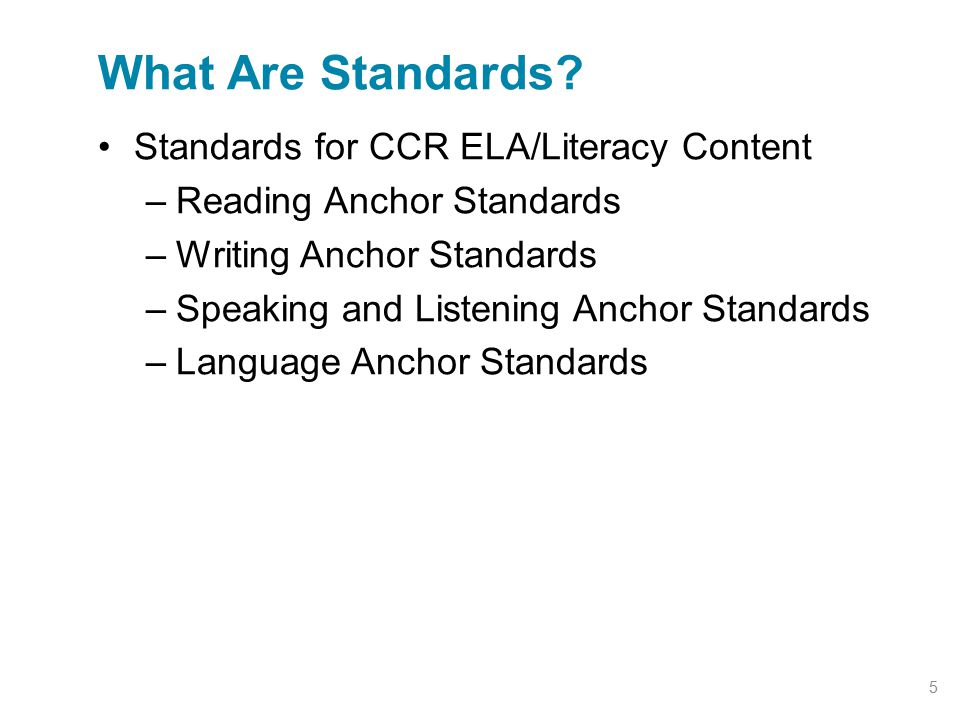 What Are Standards Standards for CCR ELA/Literacy Content