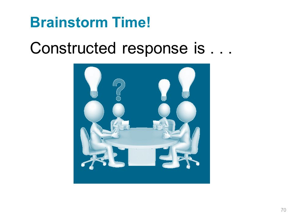 Constructed response is . . .