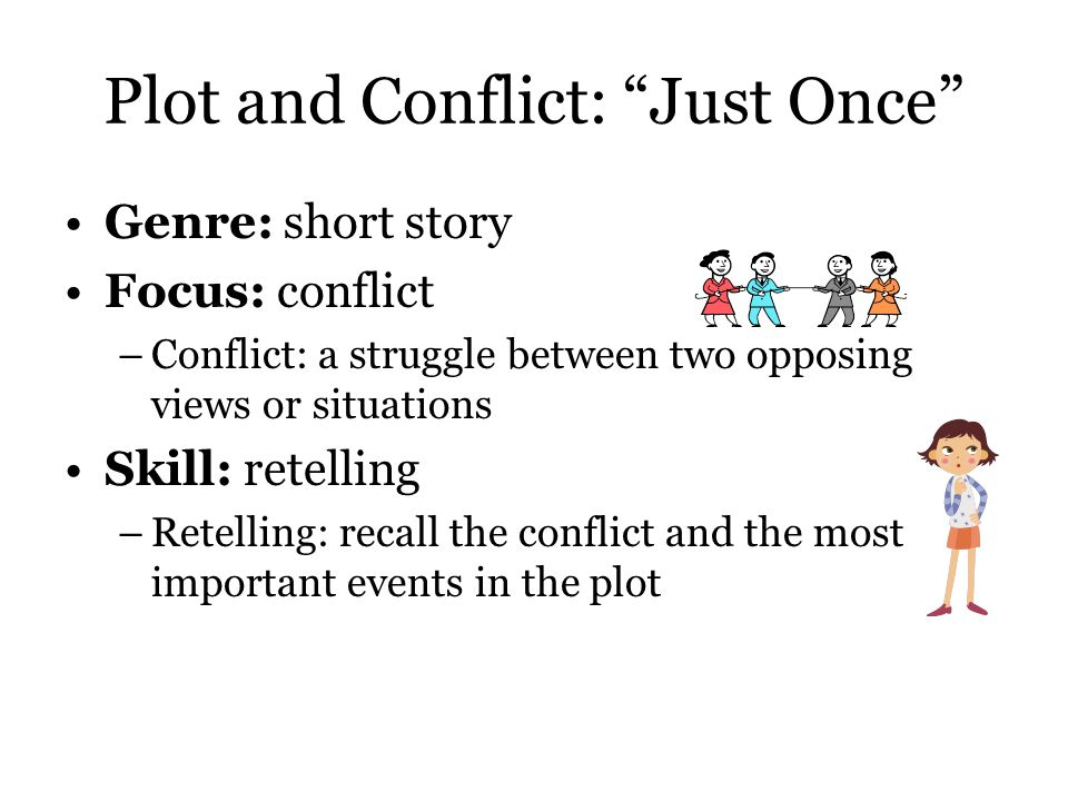 Plot and Conflict: Just Once