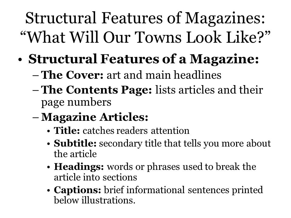 Structural Features of Magazines: What Will Our Towns Look Like