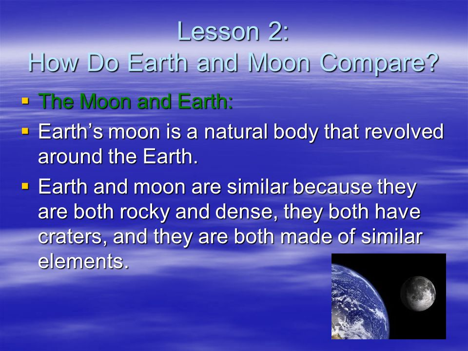 Lesson 2: How Do Earth and Moon Compare