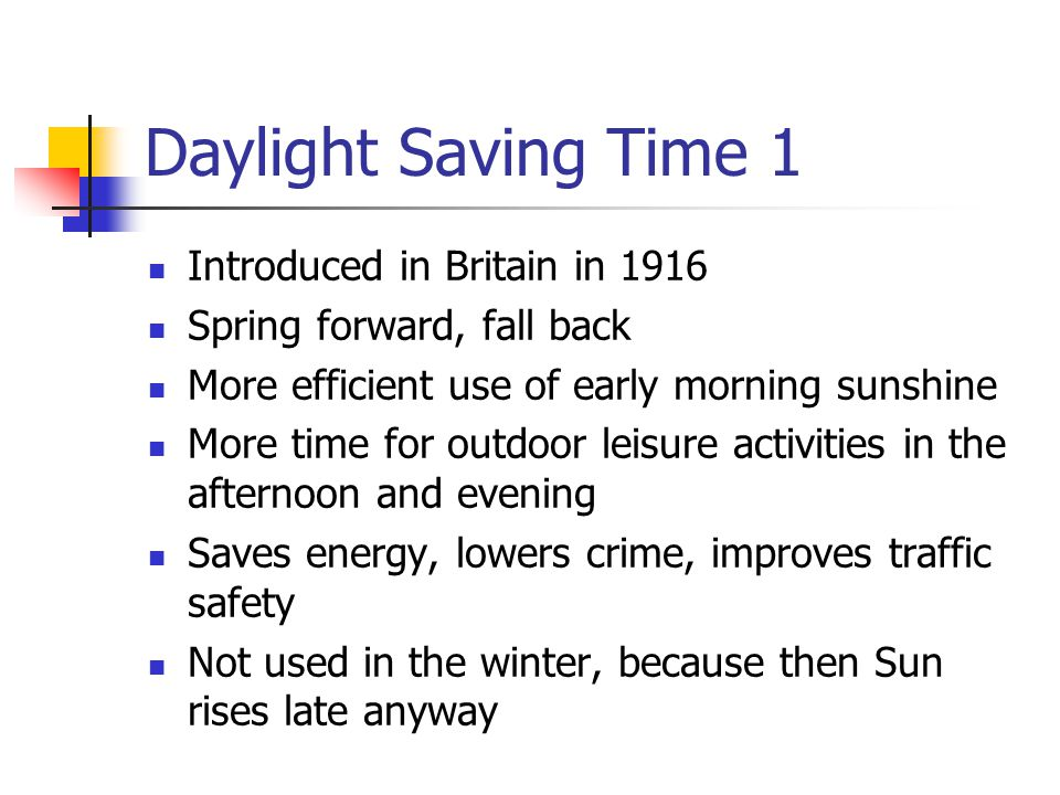 Daylight Saving Time 1 Introduced in Britain in 1916