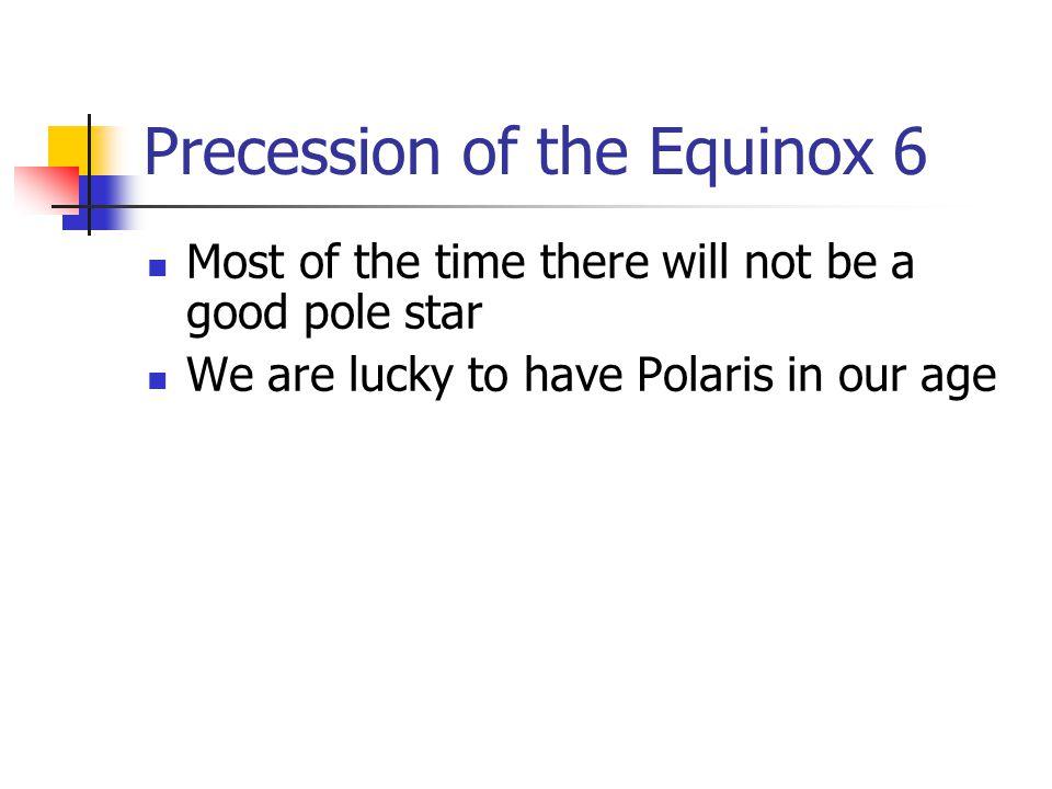 Precession of the Equinox 6