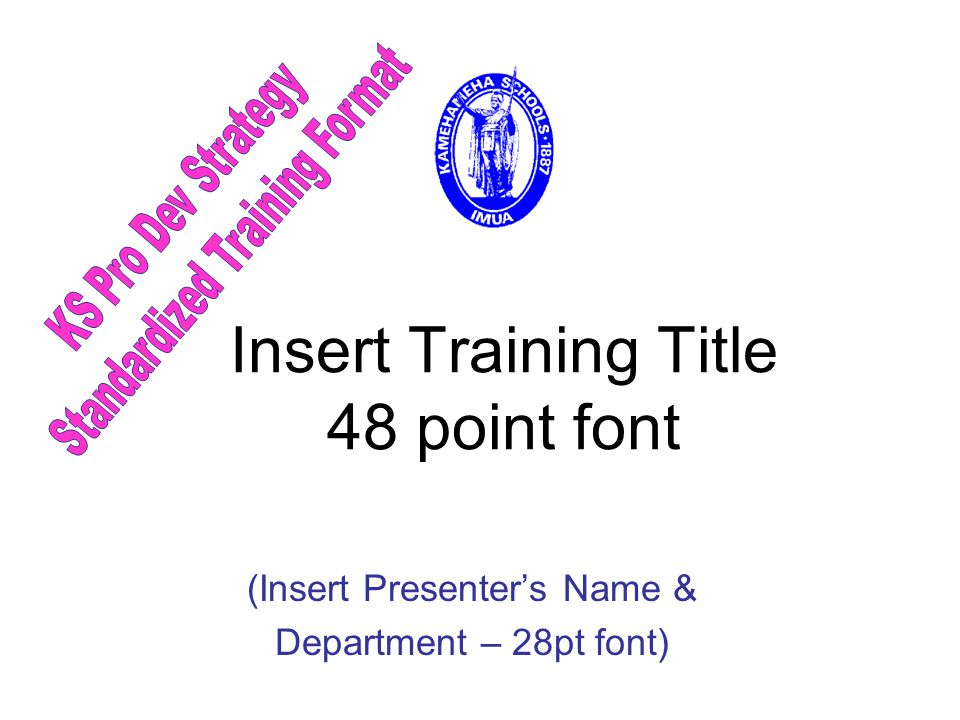 Insert Training Title 48 point font