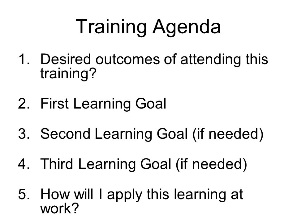 Training Agenda Desired outcomes of attending this training