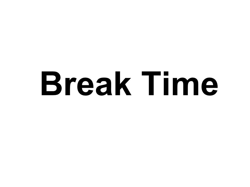 Break Time Facilitators Notes: