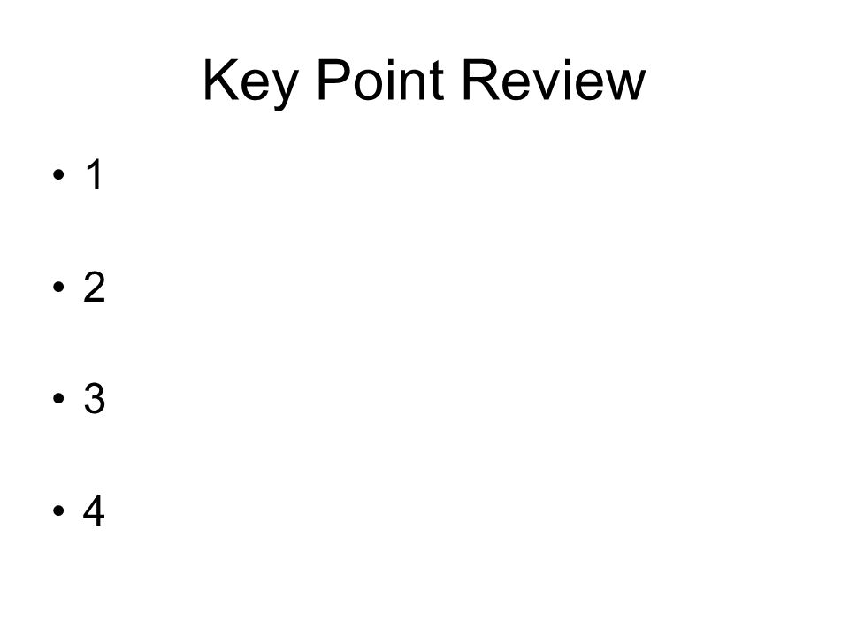 Key Point Review 1 2 3 4 Facilitator's Notes: