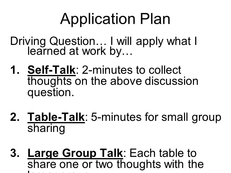 Application Plan Driving Question… I will apply what I learned at work by…