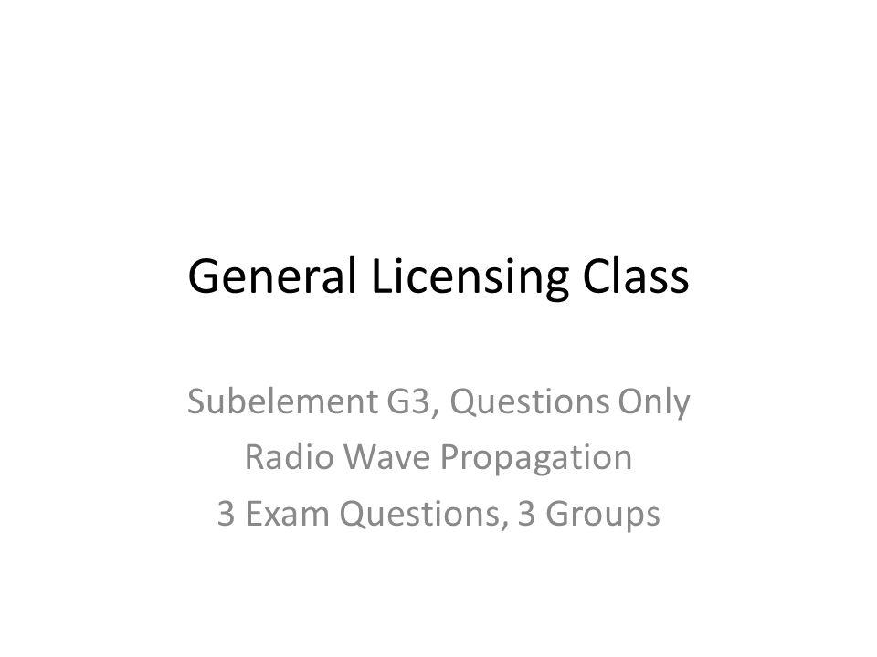 General Licensing Class