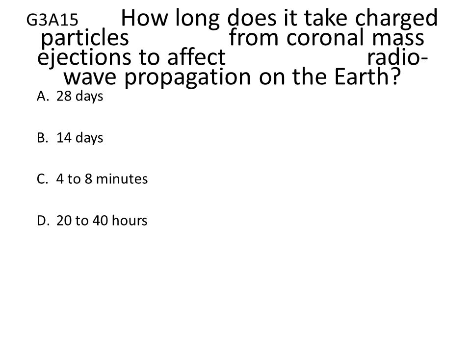 G3A15. How long does it take charged particles
