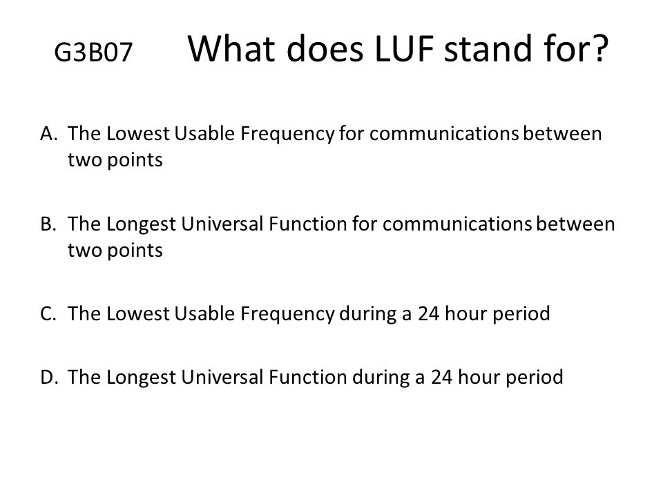 G3B07 What does LUF stand for
