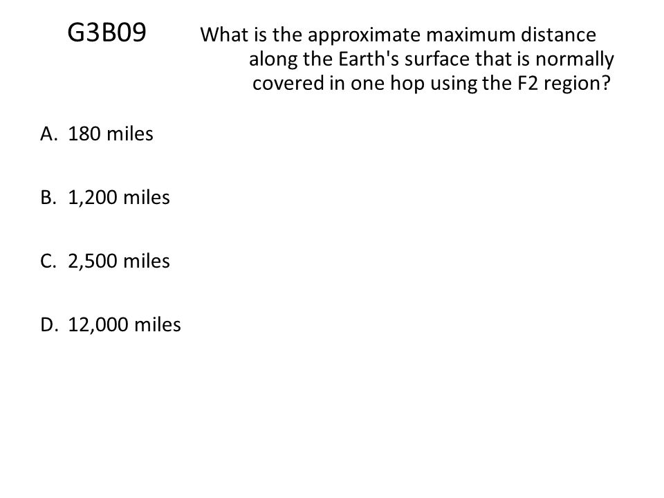 G3B09. What is the approximate maximum distance