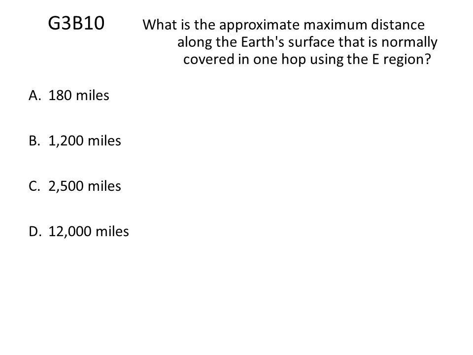 G3B10. What is the approximate maximum distance