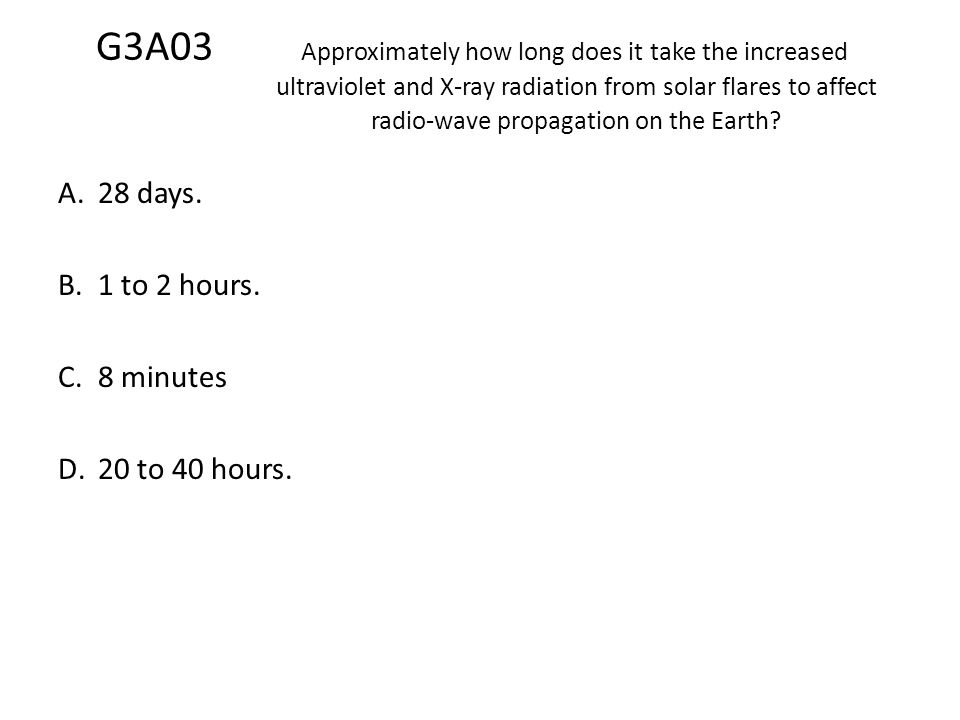 G3A03. Approximately how long does it take the increased