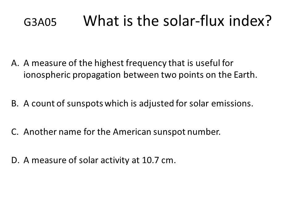 G3A05 What is the solar-flux index