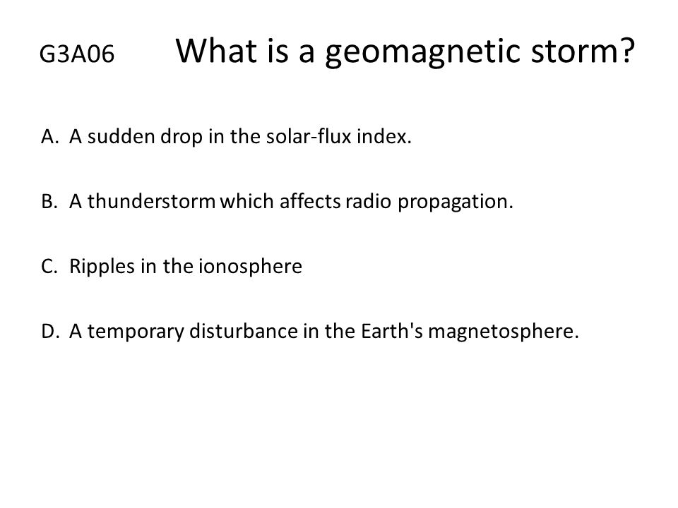G3A06 What is a geomagnetic storm