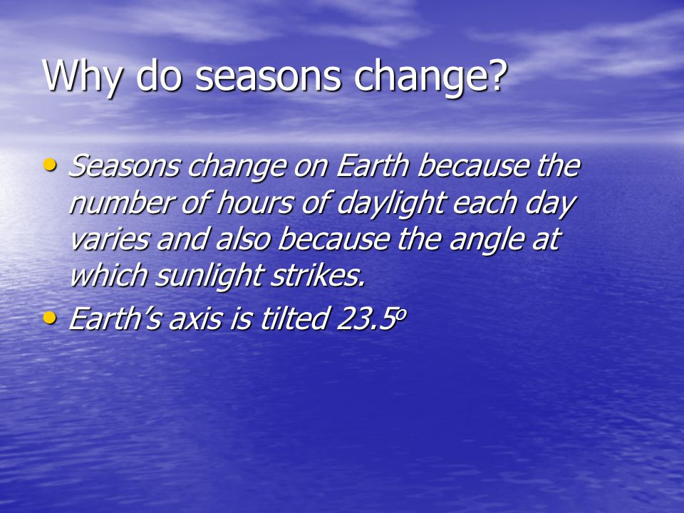 Why do seasons change