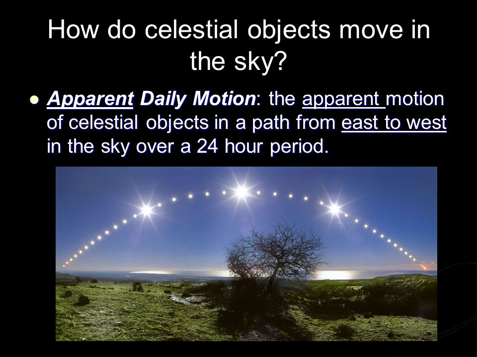 How do celestial objects move in the sky