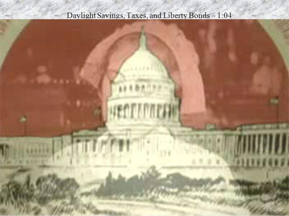 Daylight Savings, Taxes, and Liberty Bonds – 1:04