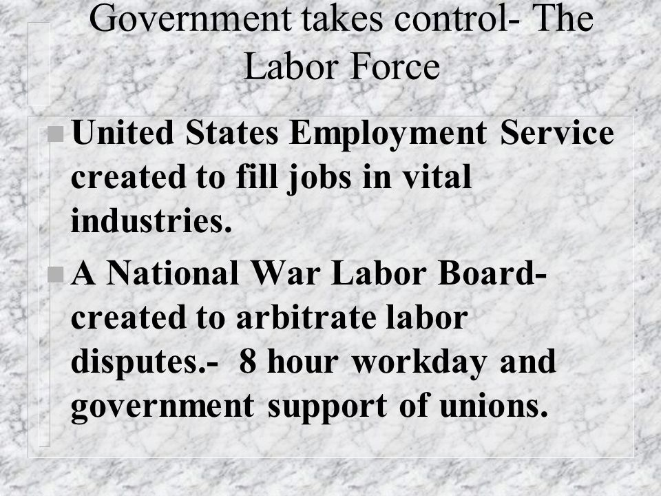 Government takes control- The Labor Force
