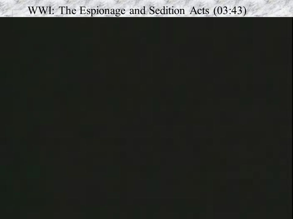 WWI: The Espionage and Sedition Acts (03:43)