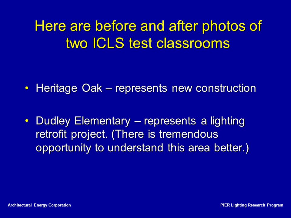 Here are before and after photos of two ICLS test classrooms