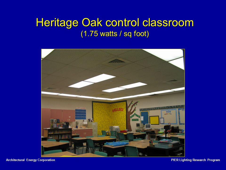Heritage Oak control classroom (1.75 watts / sq foot)