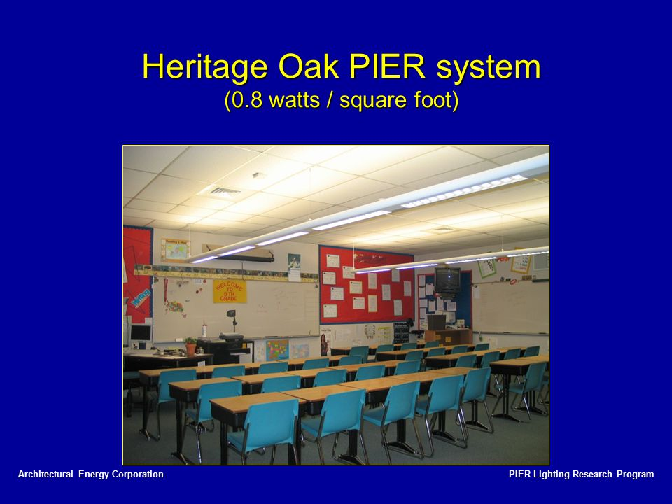 Heritage Oak PIER system (0.8 watts / square foot)