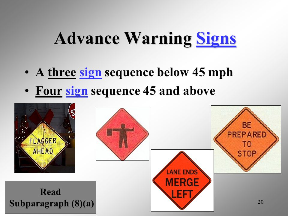 Advance Warning Signs A three sign sequence below 45 mph