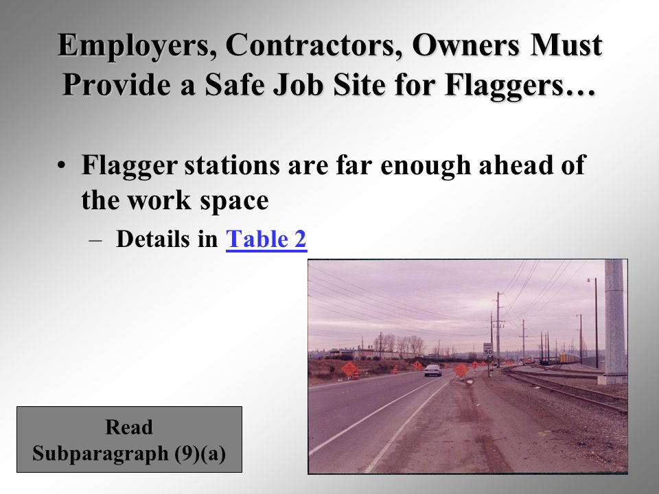 Employers, Contractors, Owners Must Provide a Safe Job Site for Flaggers…