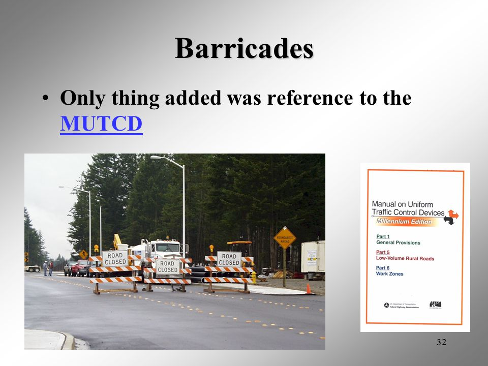 Barricades Only thing added was reference to the MUTCD
