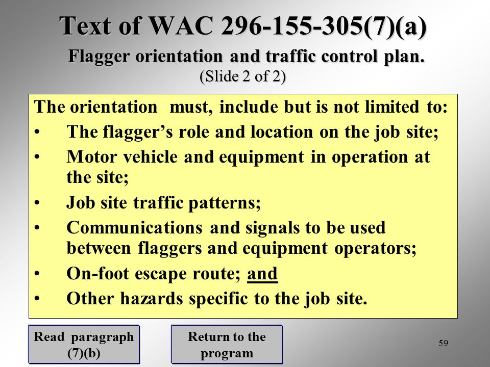 Text of WAC 296-155-305(7)(a) Flagger orientation and traffic control plan. (Slide 2 of 2)