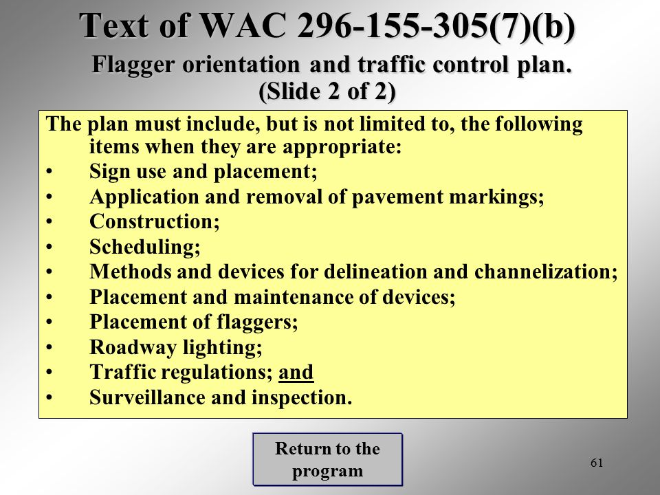 Text of WAC 296-155-305(7)(b) Flagger orientation and traffic control plan. (Slide 2 of 2)