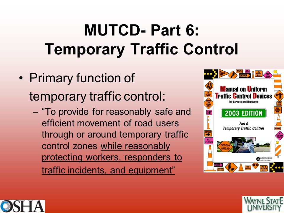 MUTCD- Part 6: Temporary Traffic Control