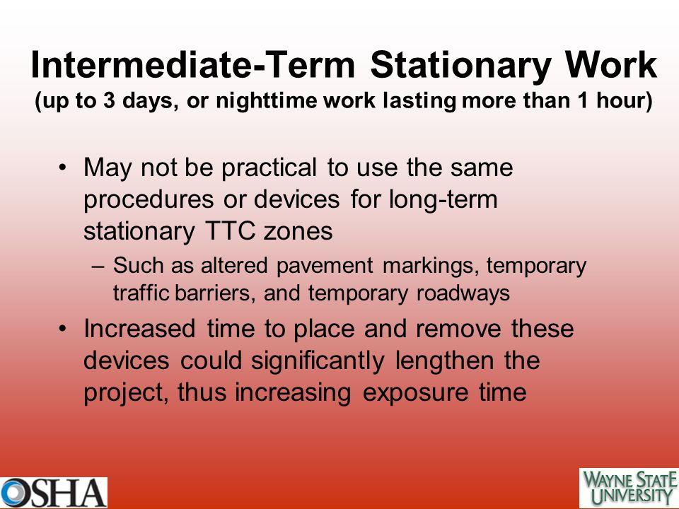 Intermediate-Term Stationary Work (up to 3 days, or nighttime work lasting more than 1 hour)