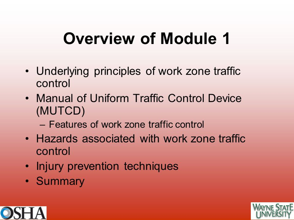 Overview of Module 1 Underlying principles of work zone traffic control. Manual of Uniform Traffic Control Device (MUTCD)