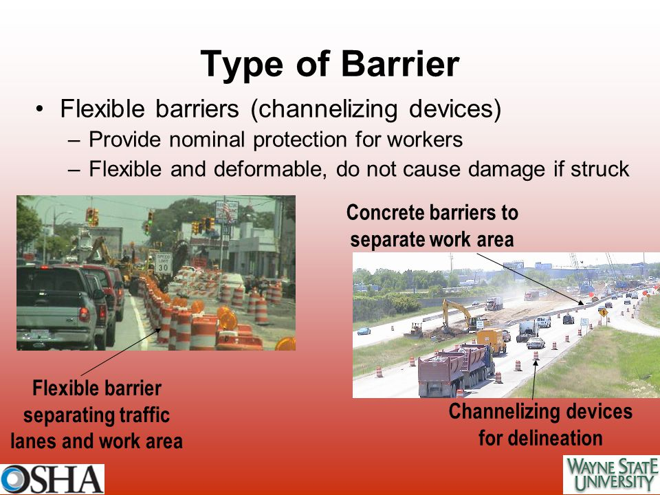 Type of Barrier Flexible barriers (channelizing devices)