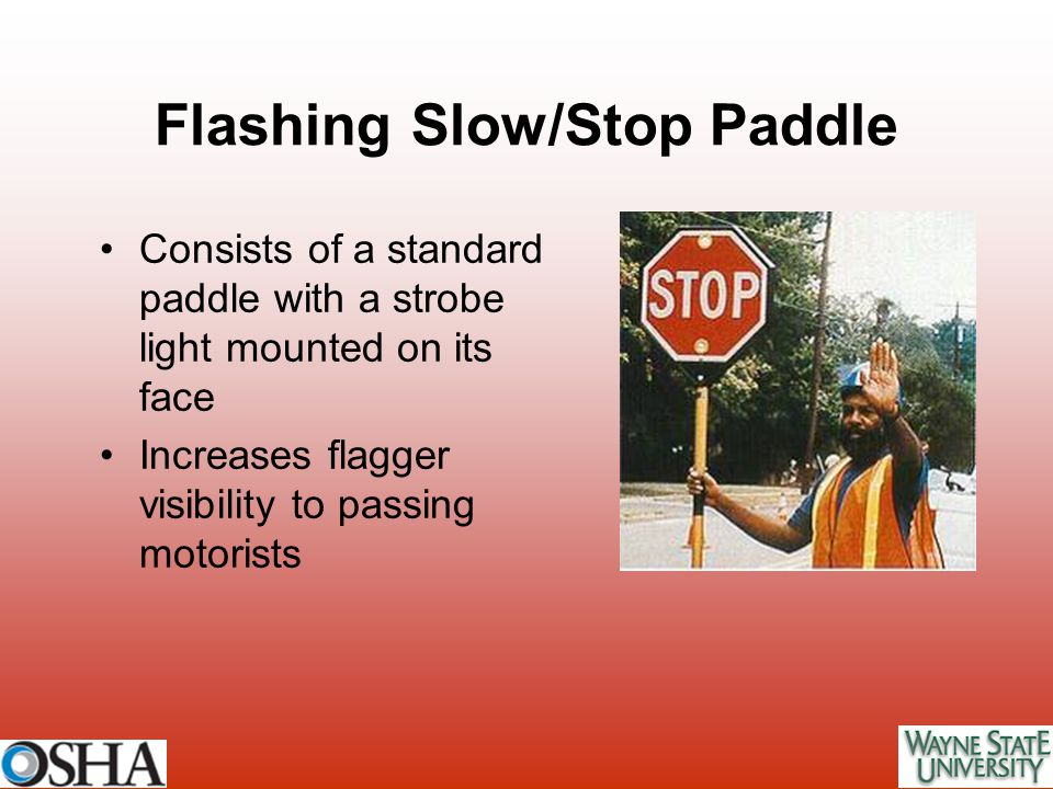 Flashing Slow/Stop Paddle