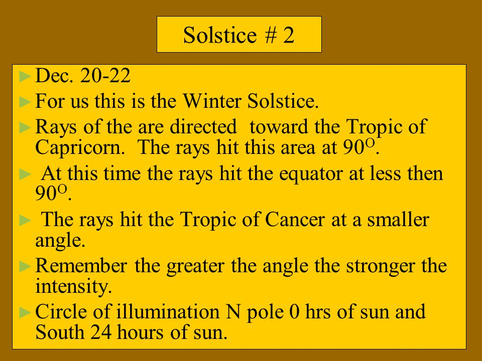 Solstice # 2 Dec. 20-22 For us this is the Winter Solstice.